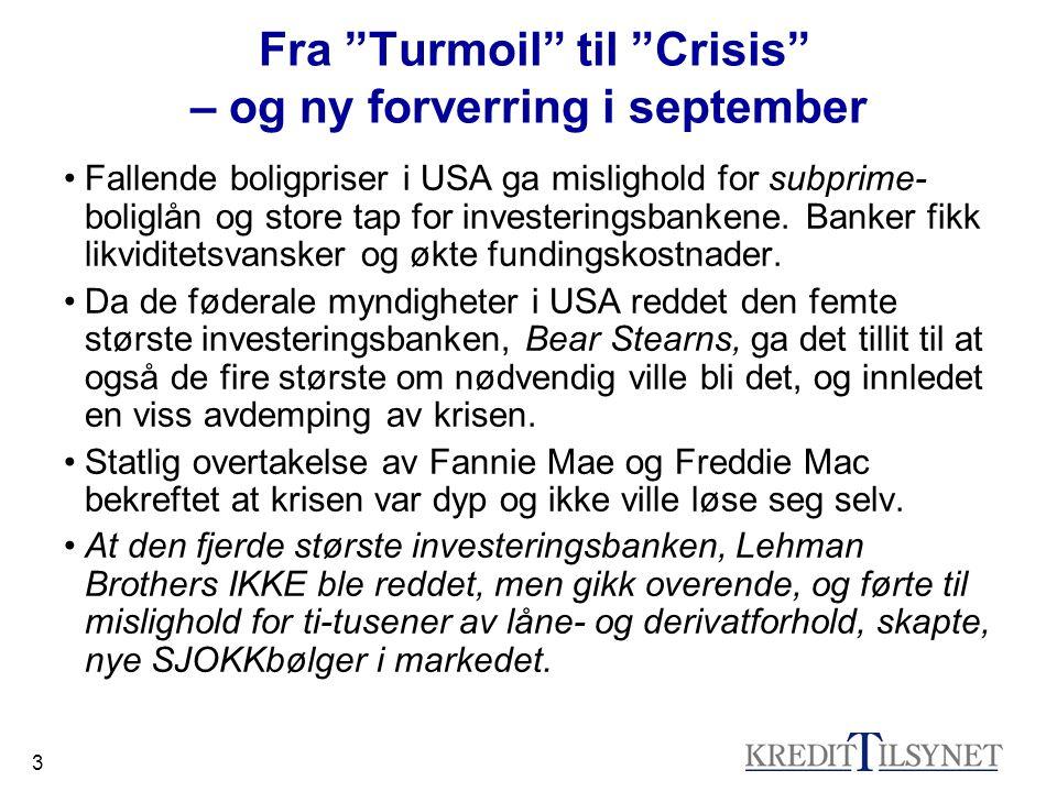 Fra Turmoil til Crisis – og ny forverring i september
