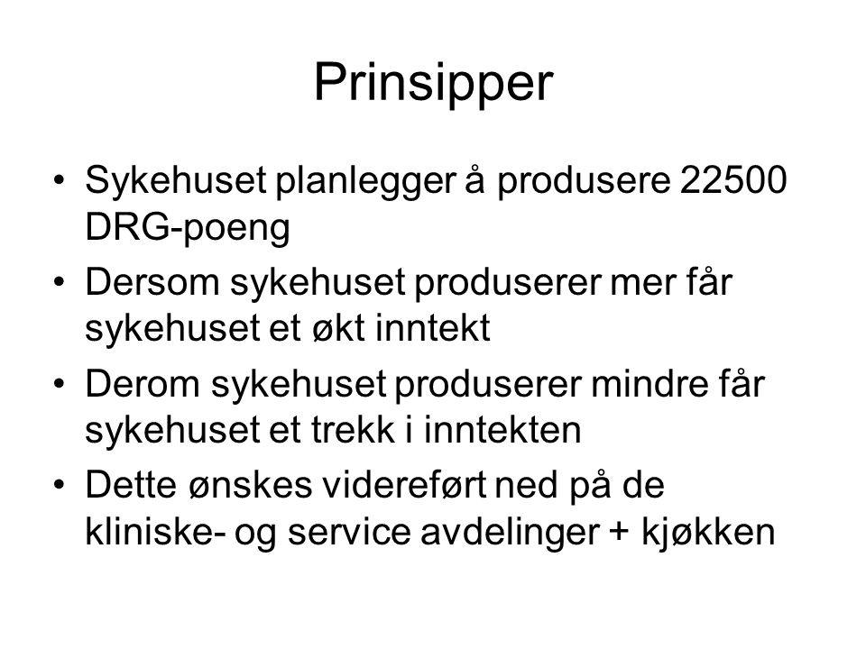 Prinsipper Sykehuset planlegger å produsere 22500 DRG-poeng