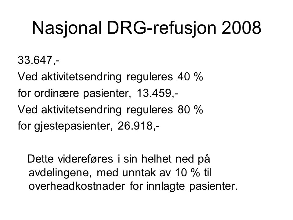 Nasjonal DRG-refusjon 2008
