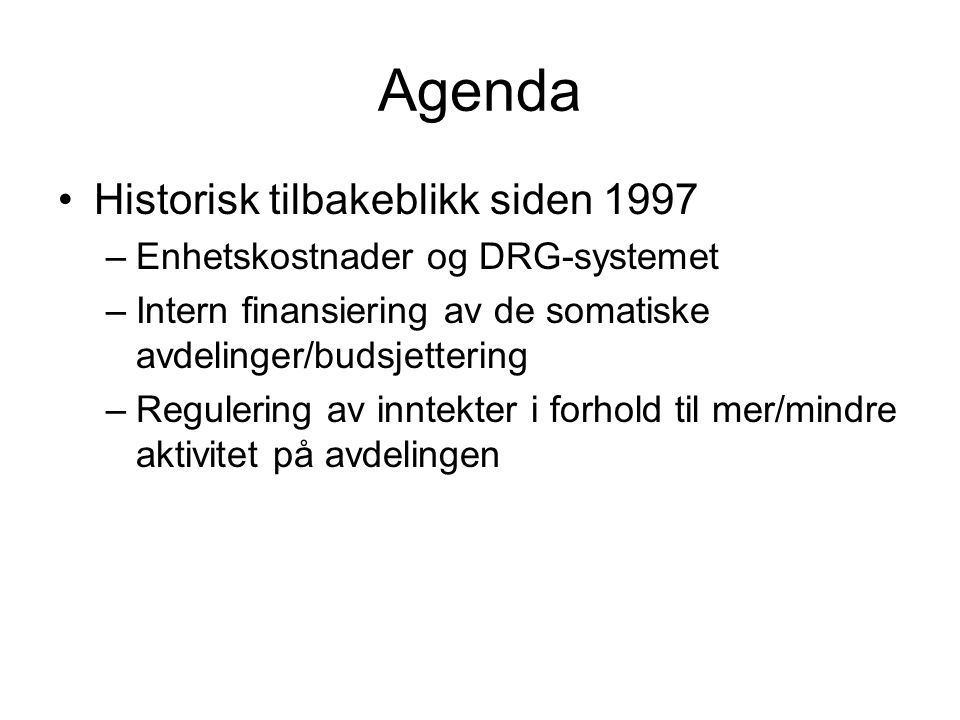Agenda Historisk tilbakeblikk siden 1997