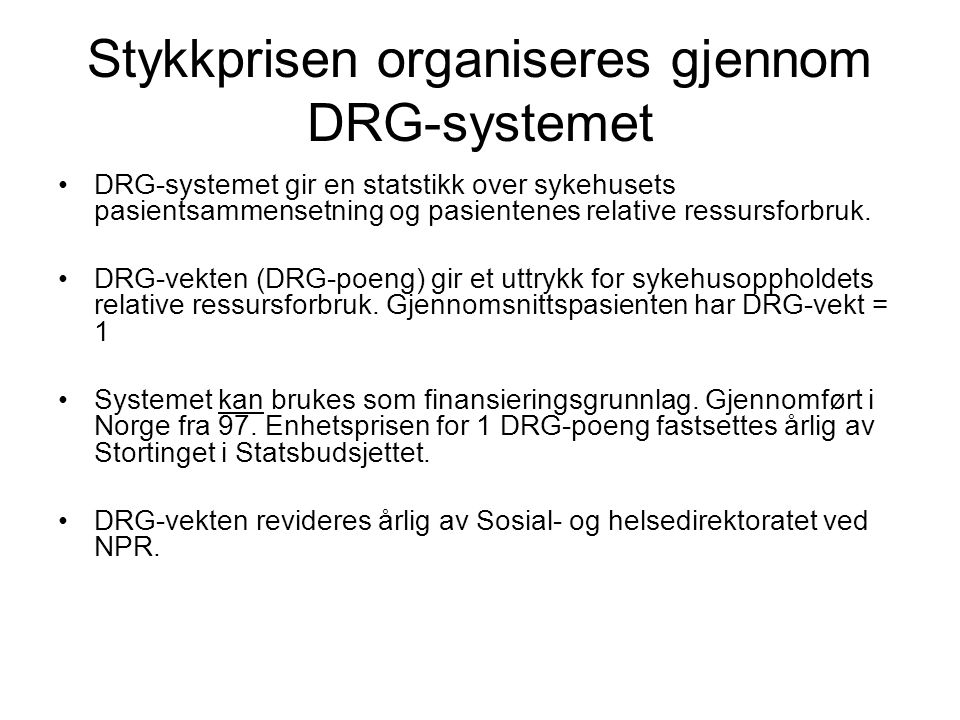 Stykkprisen organiseres gjennom DRG-systemet