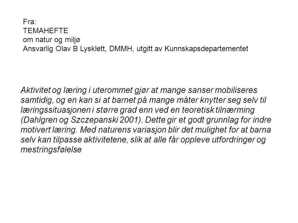 Fra: TEMAHEFTE. om natur og miljø. Ansvarlig Olav B Lysklett, DMMH, utgitt av Kunnskapsdepartementet.