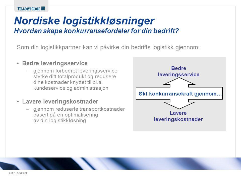 Nordiske logistikkløsninger Hvordan skape konkurransefordeler for din bedrift