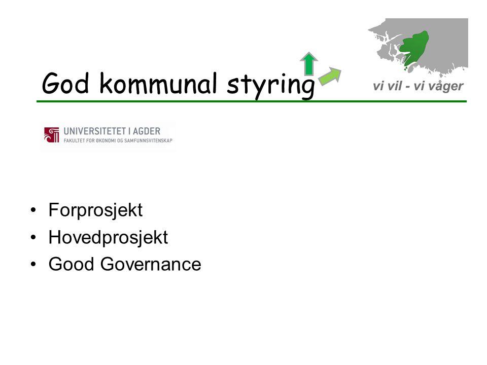 God kommunal styring Forprosjekt Hovedprosjekt Good Governance 20