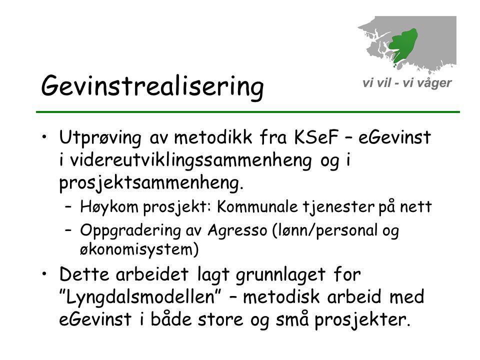 Gevinstrealisering Utprøving av metodikk fra KSeF – eGevinst i videreutviklingssammenheng og i prosjektsammenheng.