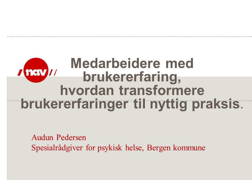 Audun Pedersen Spesialrådgiver for psykisk helse, Bergen kommune