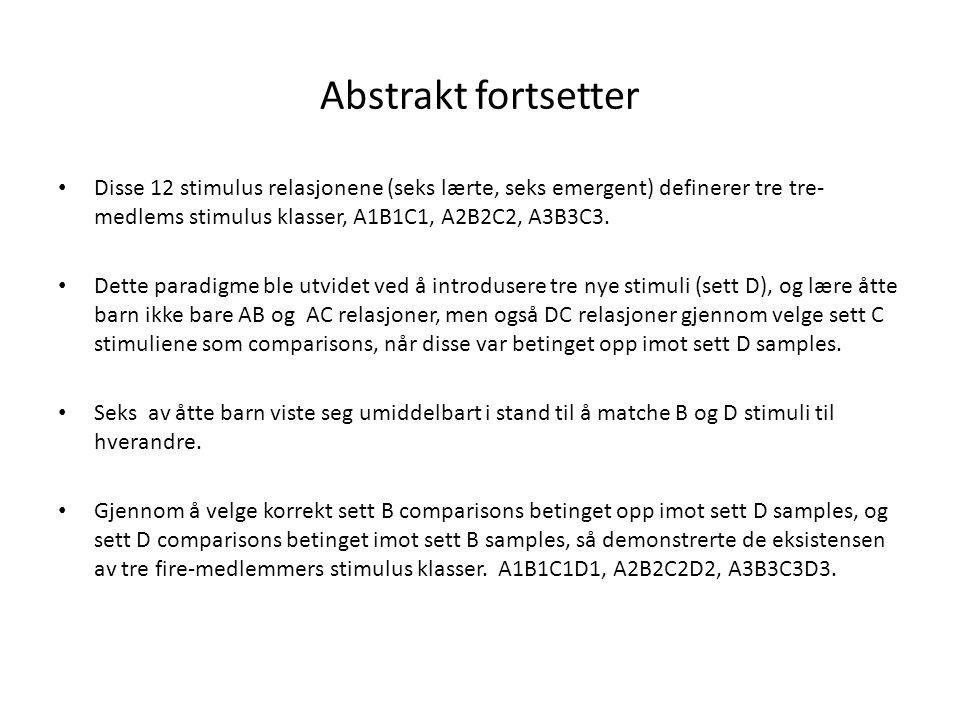 Abstrakt fortsetter Disse 12 stimulus relasjonene (seks lærte, seks emergent) definerer tre tre-medlems stimulus klasser, A1B1C1, A2B2C2, A3B3C3.