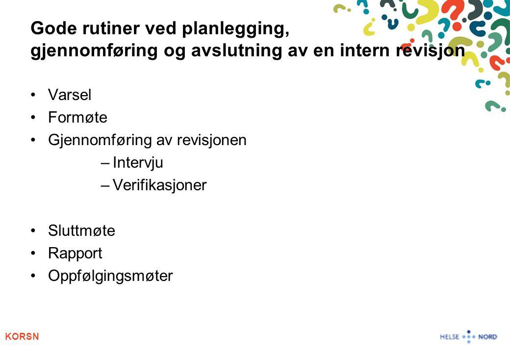 Gode rutiner ved planlegging, gjennomføring og avslutning av en intern revisjon