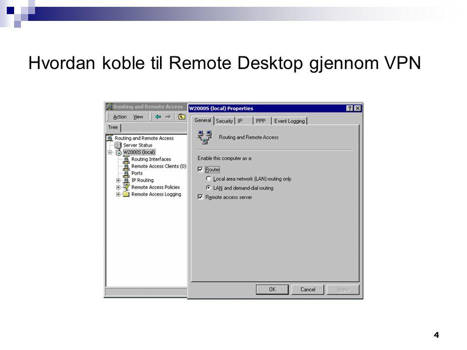Hvordan koble til Remote Desktop gjennom VPN