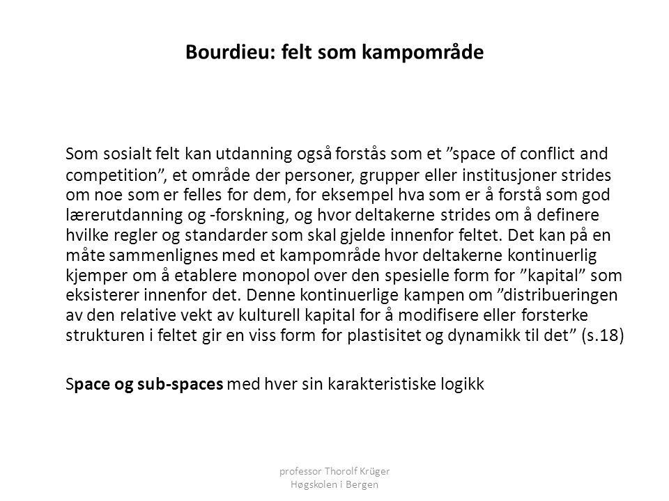 Bourdieu: felt som kampområde