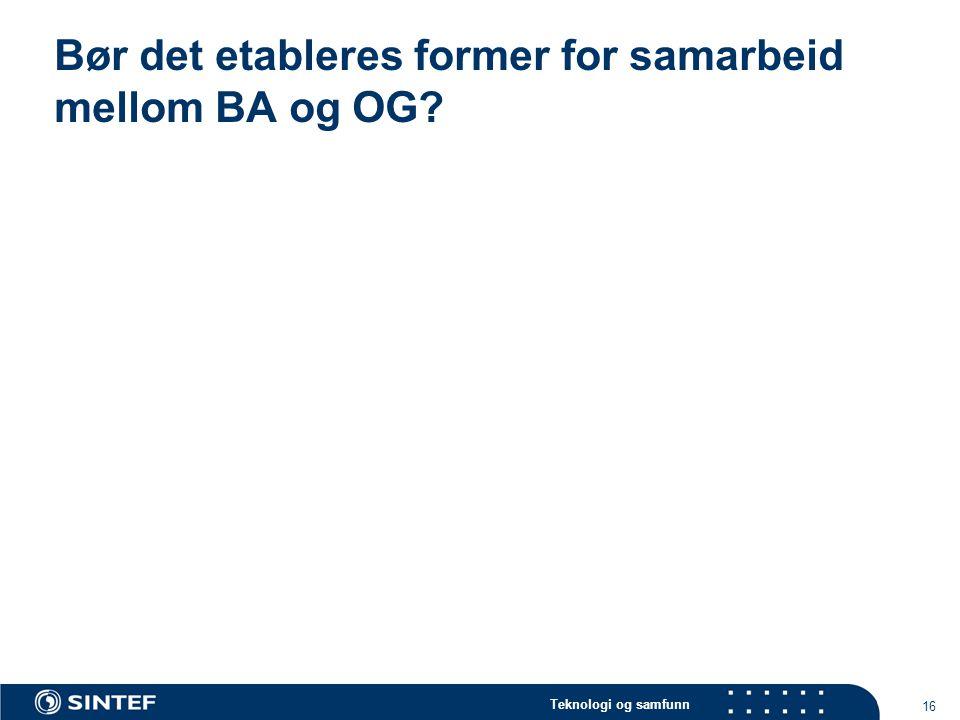 Bør det etableres former for samarbeid mellom BA og OG