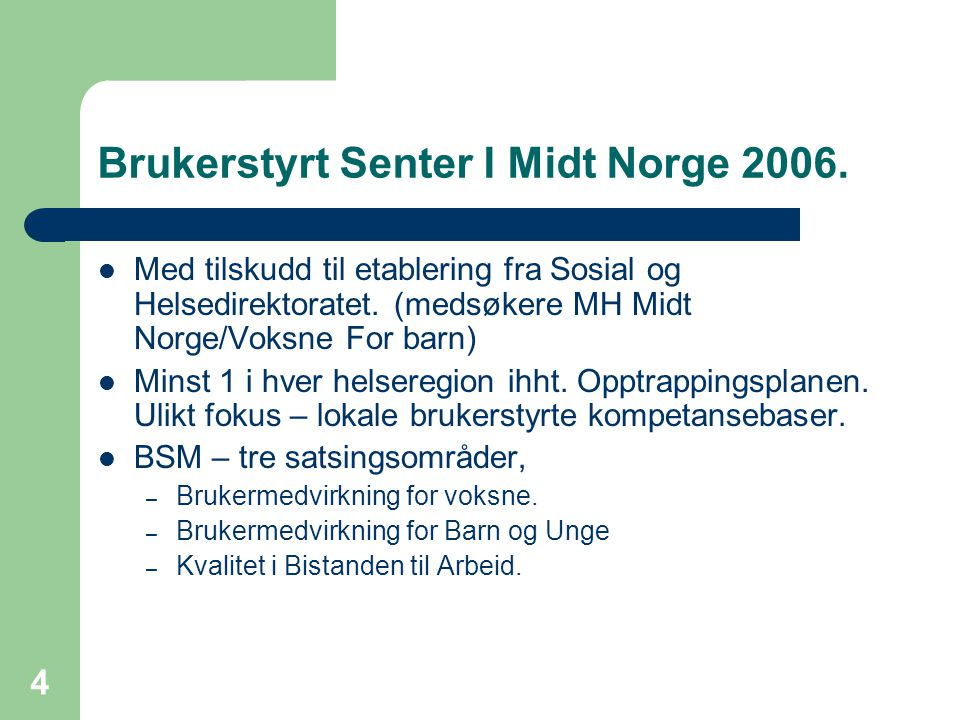 Brukerstyrt Senter I Midt Norge 2006.