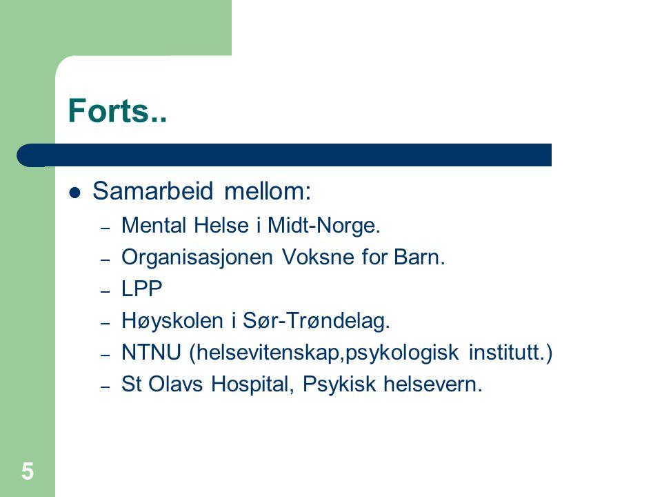 Forts.. Samarbeid mellom: Mental Helse i Midt-Norge.
