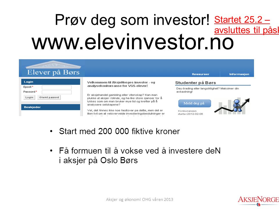 Prøv deg som investor! www.elevinvestor.no