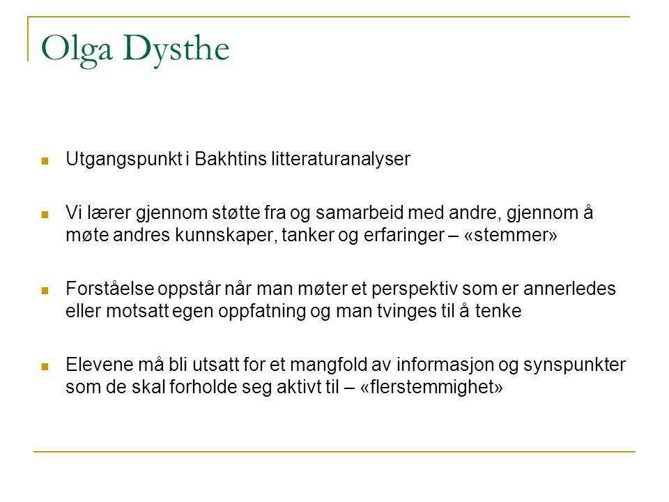 Olga Dysthe Utgangspunkt i Bakhtins litteraturanalyser