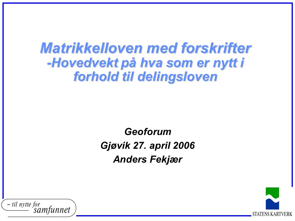 Geoforum Gjøvik 27. april 2006 Anders Fekjær