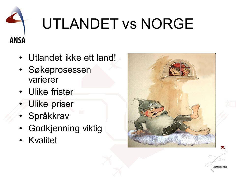 UTLANDET vs NORGE Utlandet ikke ett land! Søkeprosessen varierer
