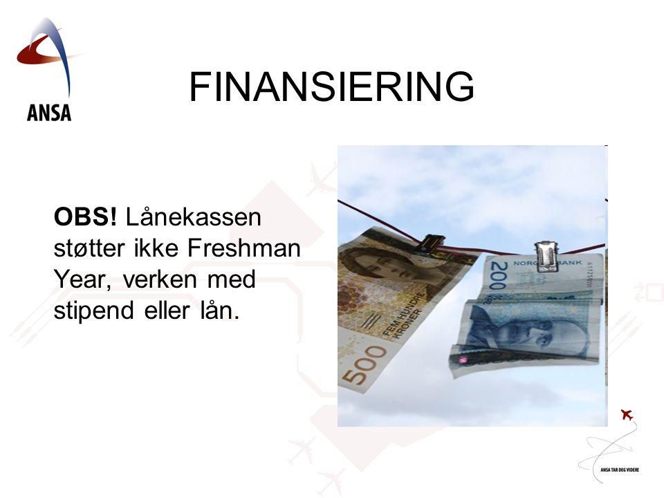 FINANSIERING OBS! Lånekassen støtter ikke Freshman Year, verken med stipend eller lån.