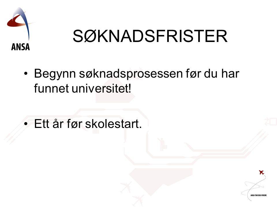 SØKNADSFRISTER Begynn søknadsprosessen før du har funnet universitet!