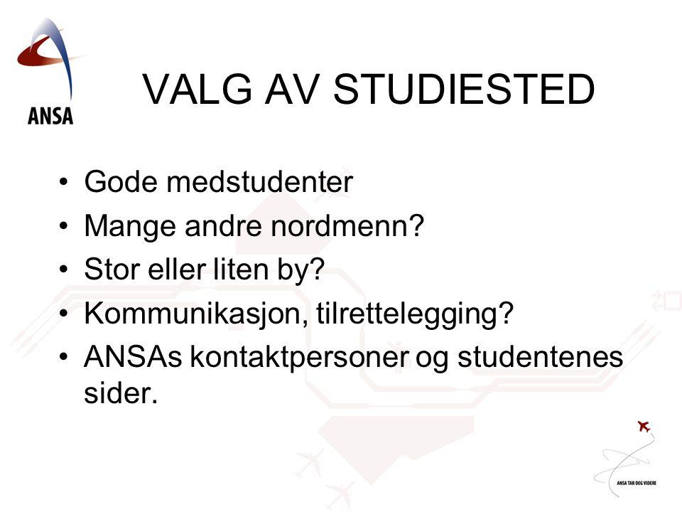 VALG AV STUDIESTED Gode medstudenter Mange andre nordmenn