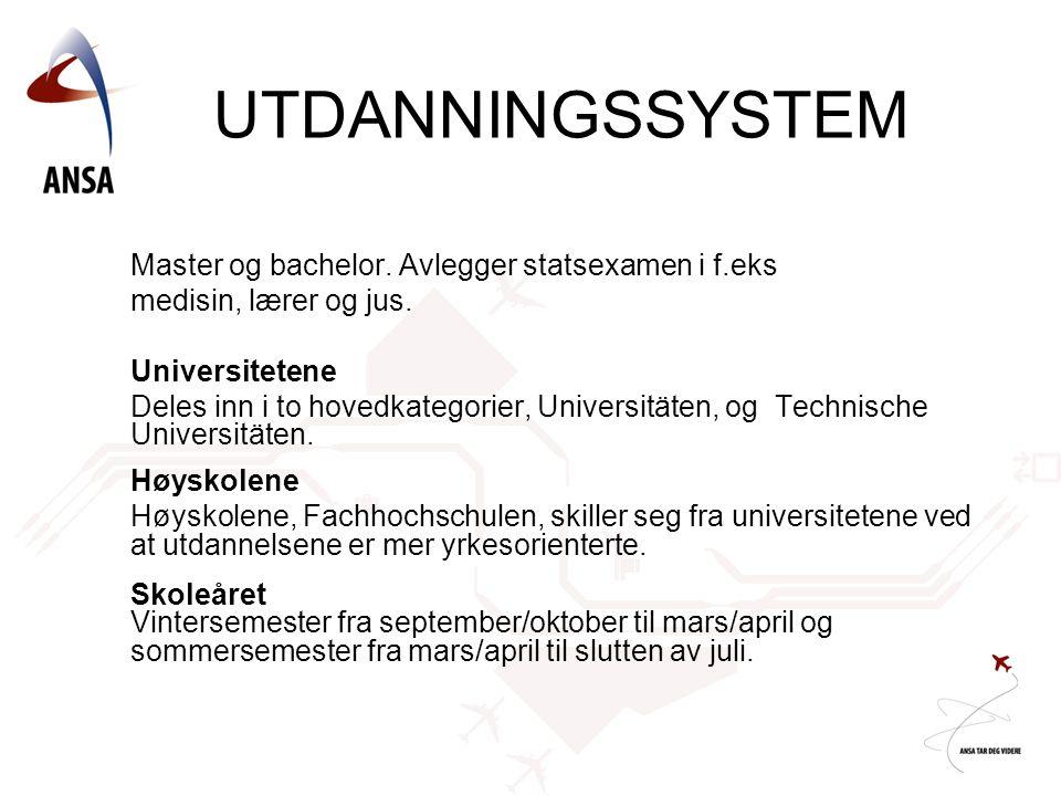 UTDANNINGSSYSTEM Master og bachelor. Avlegger statsexamen i f.eks