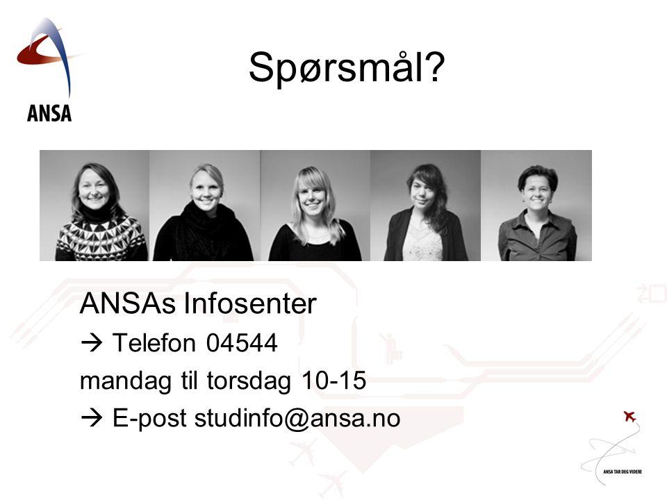 Spørsmål ANSAs Infosenter  Telefon 04544 mandag til torsdag 10-15