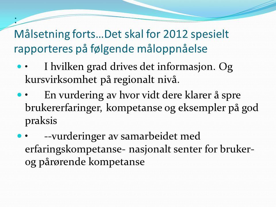 : Målsetning forts…Det skal for 2012 spesielt rapporteres på følgende måloppnåelse