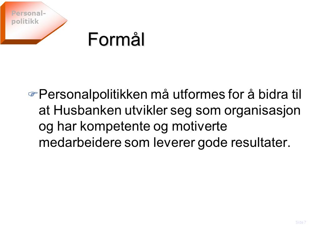 Personal-politikk Formål.