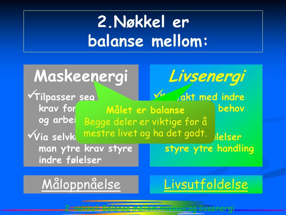 2.Nøkkel er balanse mellom: