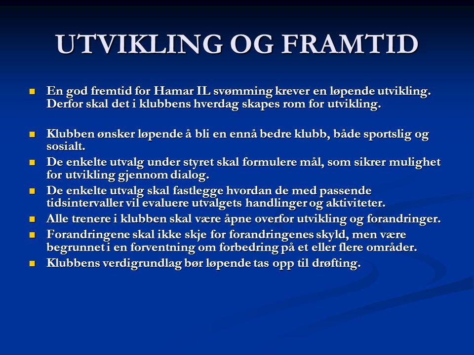 UTVIKLING OG FRAMTID En god fremtid for Hamar IL svømming krever en løpende utvikling. Derfor skal det i klubbens hverdag skapes rom for utvikling.