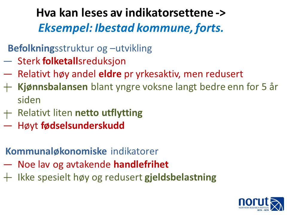 Hva kan leses av indikatorsettene -> Eksempel: Ibestad kommune, forts.