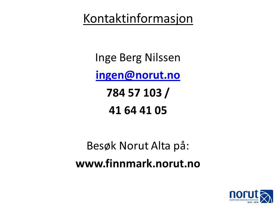Kontaktinformasjon Inge Berg Nilssen ingen@norut.no 784 57 103 /