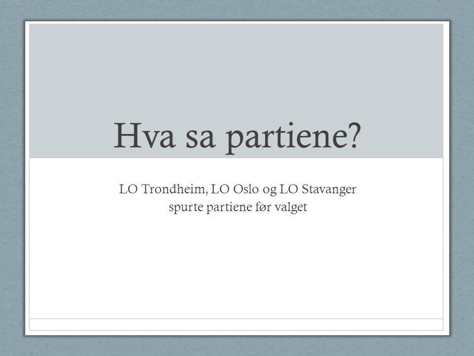 LO Trondheim, LO Oslo og LO Stavanger spurte partiene før valget