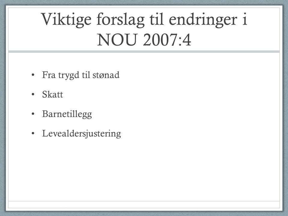Viktige forslag til endringer i NOU 2007:4
