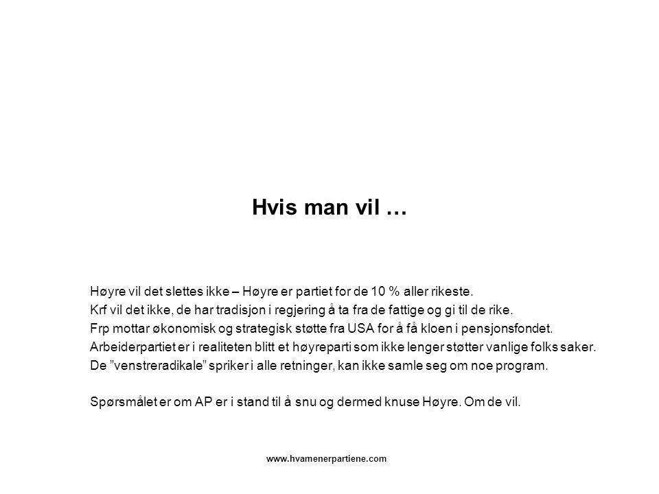 Hvis man vil … Høyre vil det slettes ikke – Høyre er partiet for de 10 % aller rikeste.
