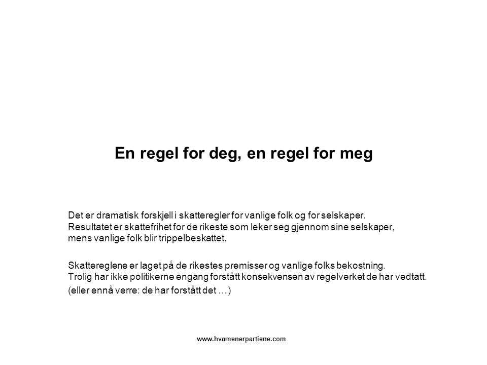 En regel for deg, en regel for meg