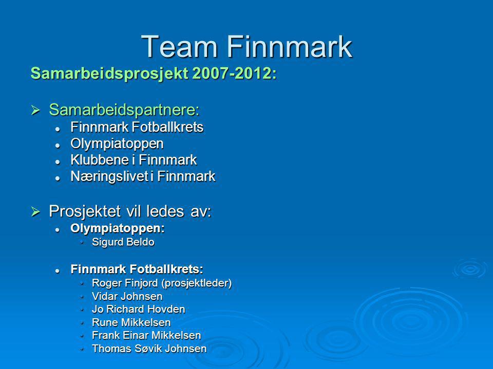 Team Finnmark Samarbeidsprosjekt 2007-2012: Samarbeidspartnere: