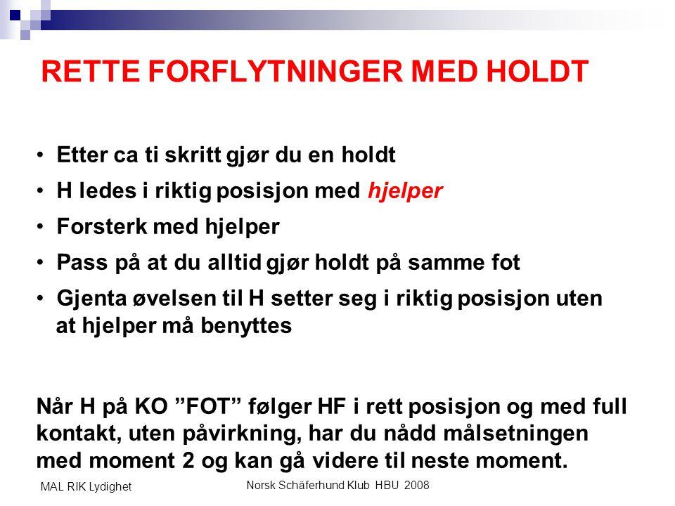 RETTE FORFLYTNINGER MED HOLDT