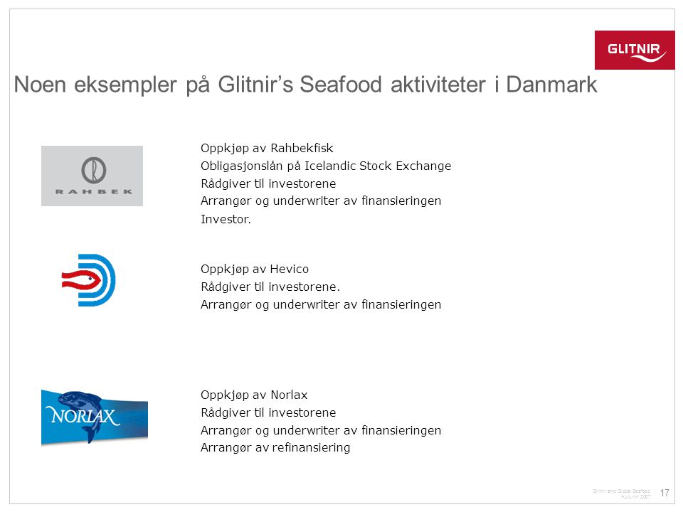 Noen eksempler på Glitnir's Seafood aktiviteter i Danmark