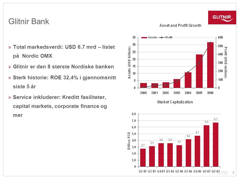 Glitnir Bank Total markedsverdi: USD 6.7 mrd – listet på Nordic OMX
