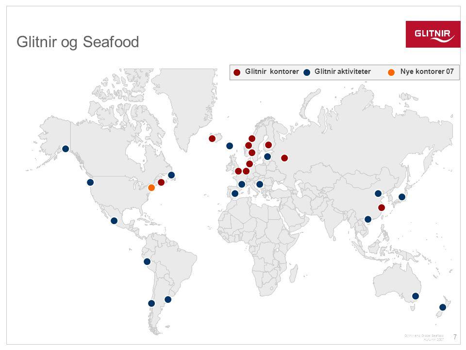 Glitnir og Seafood Glitnir kontorer Glitnir aktiviteter