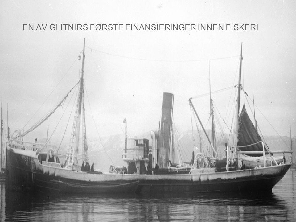 EN AV GLITNIRS FØRSTE FINANSIERINGER INNEN FISKERI