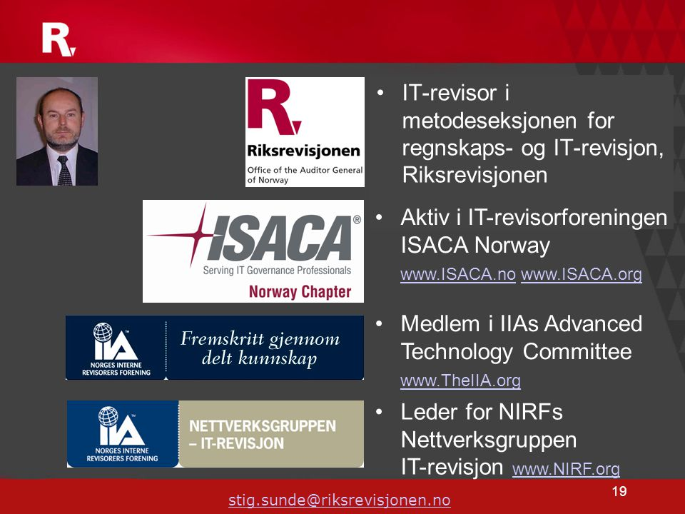 Aktiv i IT-revisorforeningen ISACA Norway www.ISACA.no www.ISACA.org