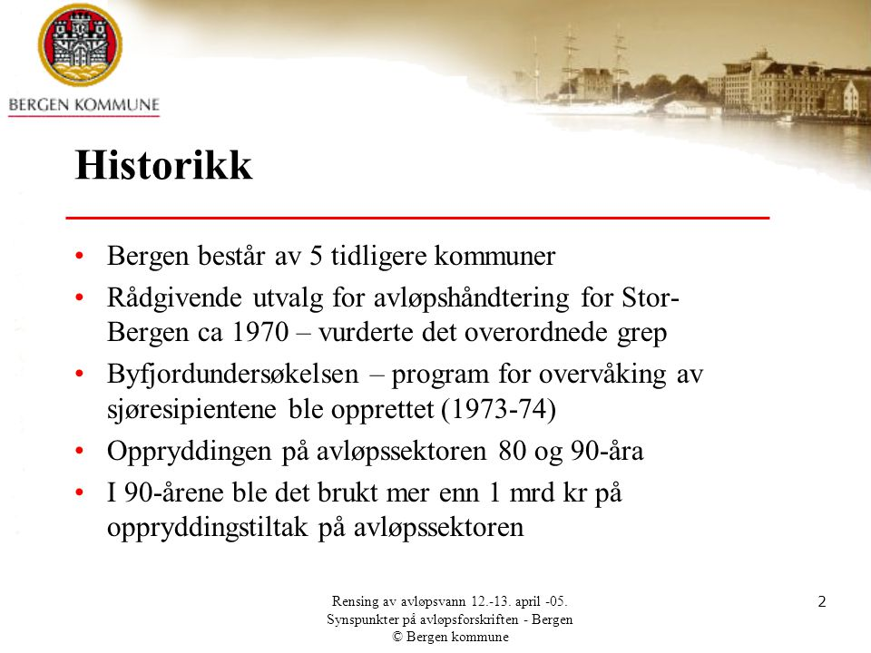 Historikk Bergen består av 5 tidligere kommuner