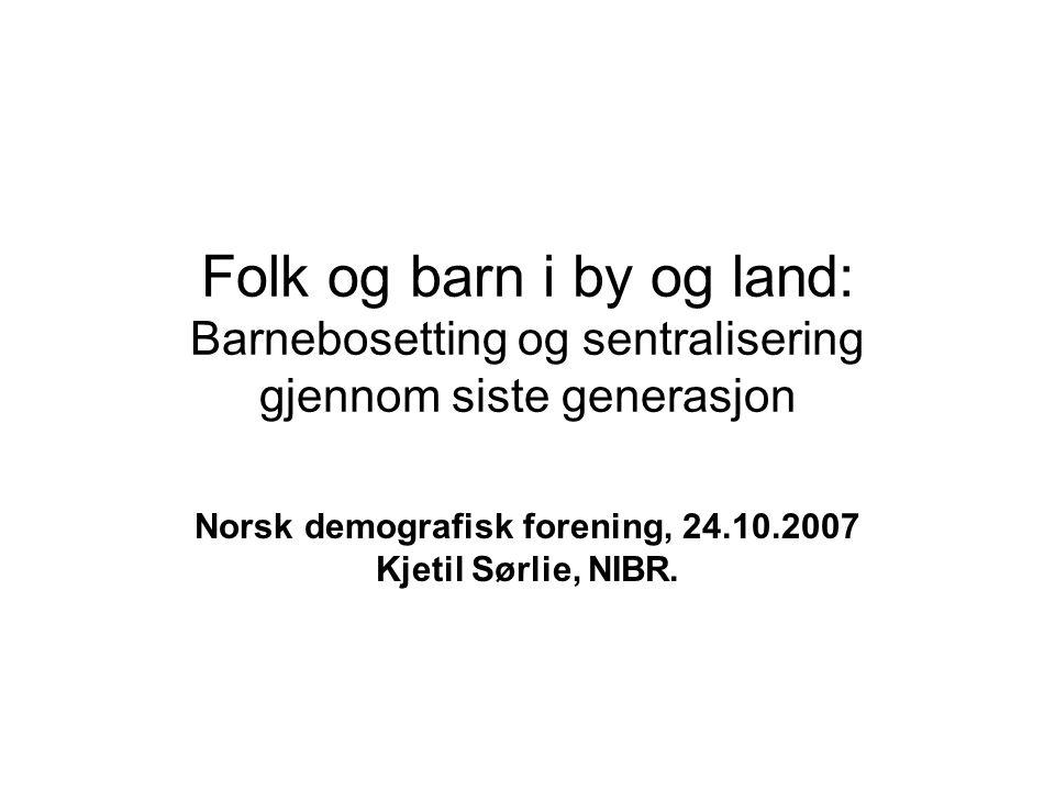 Norsk demografisk forening, 24.10.2007 Kjetil Sørlie, NIBR.