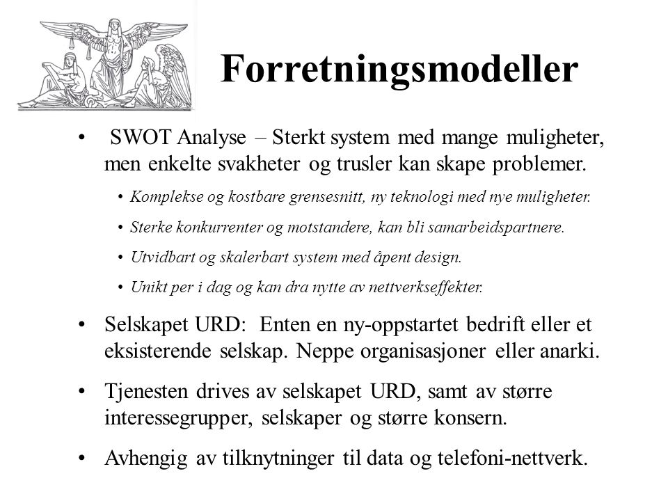 Forretningsmodeller SWOT Analyse – Sterkt system med mange muligheter, men enkelte svakheter og trusler kan skape problemer.