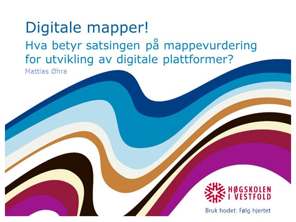 Digitale mapper. Hva betyr satsingen på mappevurdering for utvikling av digitale plattformer.