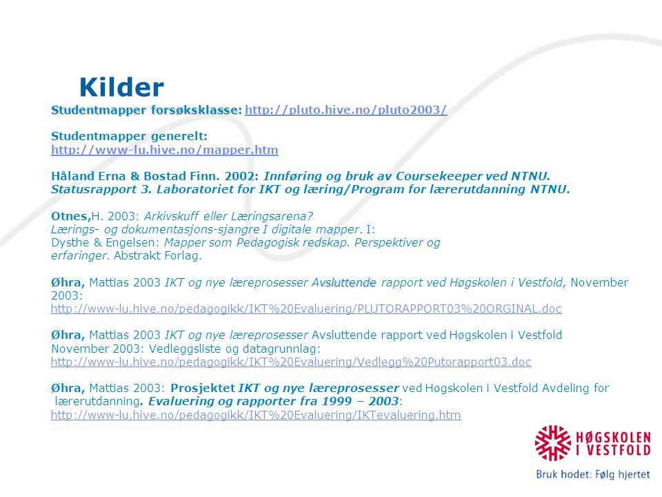 Kilder Studentmapper forsøksklasse: http://pluto.hive.no/pluto2003/