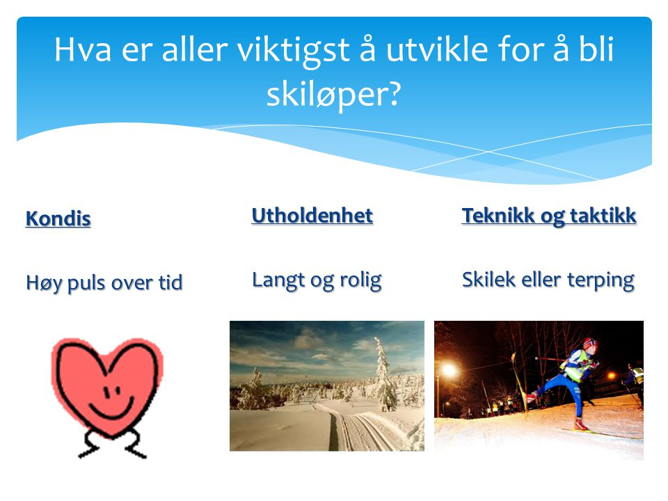 Hva er aller viktigst å utvikle for å bli skiløper