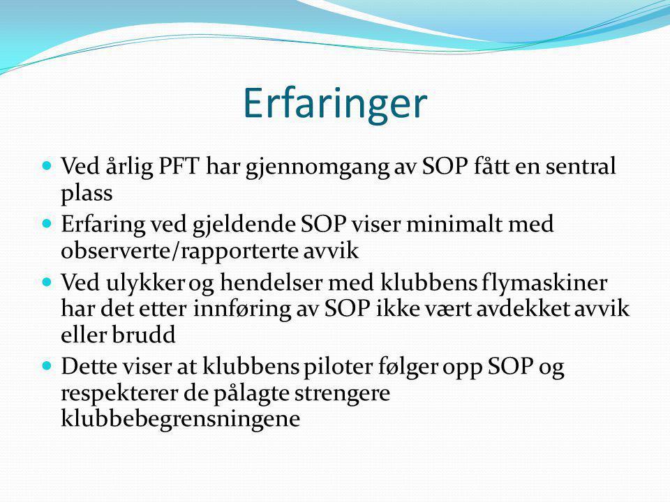 Erfaringer Ved årlig PFT har gjennomgang av SOP fått en sentral plass